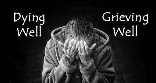 Dying Well, Grieving Well
