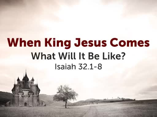 When King Jesus Comes