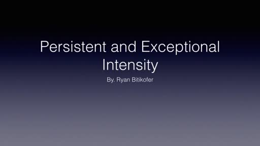 Persistent and Exceptional Intensity