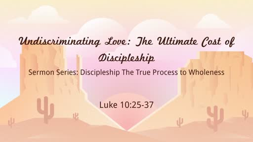 Undiscriminating Love: The Ultimate Cost of Discipleship