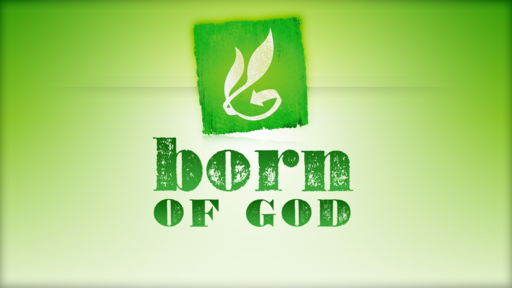 Born of God, Part 5 - How would you respond?