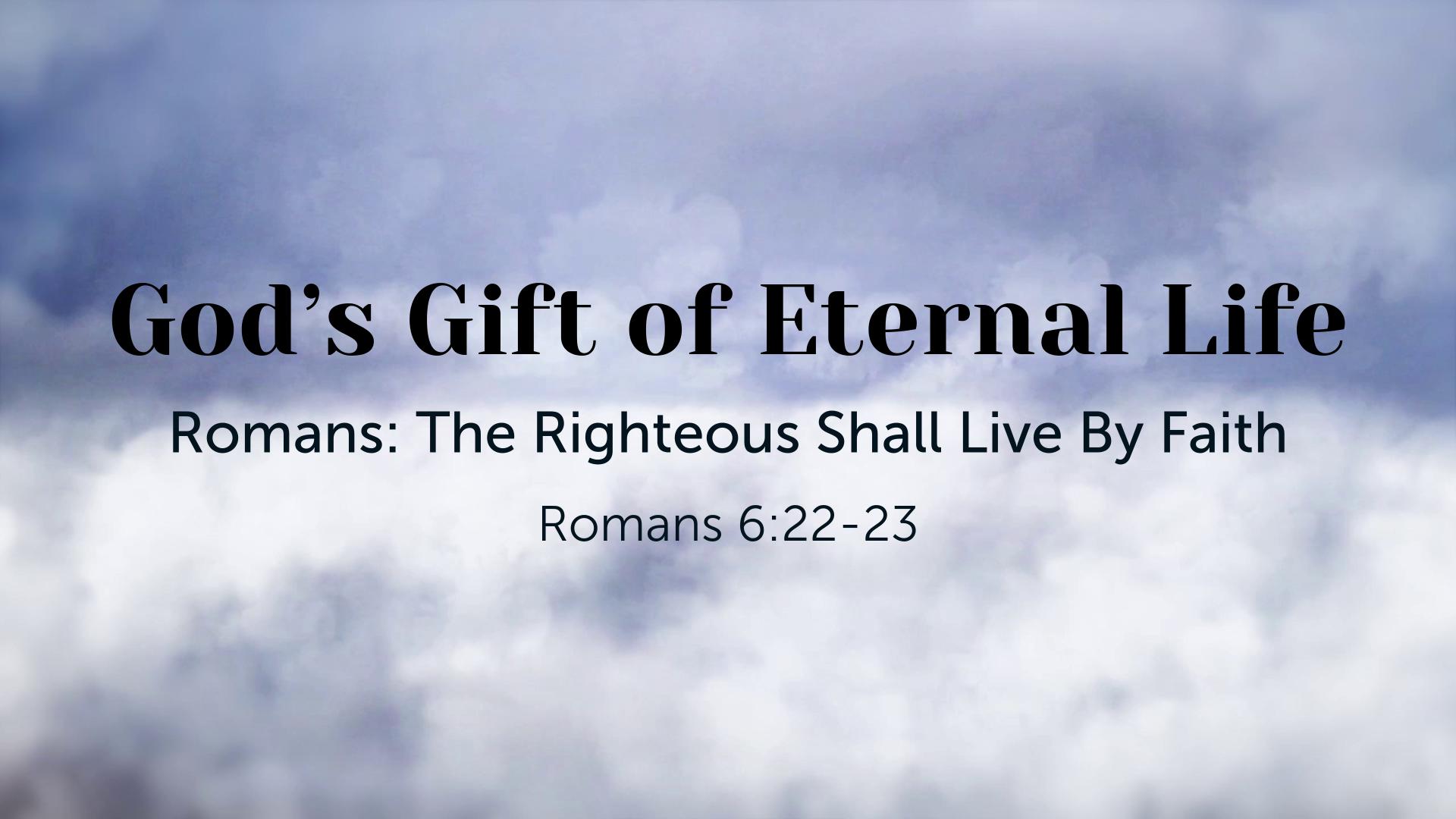 God's Gift of Eternal Life - Faithlife Sermons