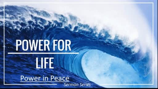 Power for Life - Power in Peace