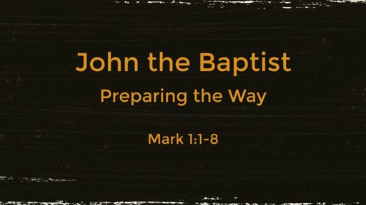 John the Baptist Preparing the Way