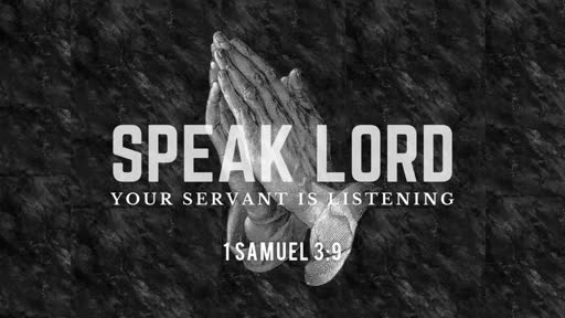 Speak Lord