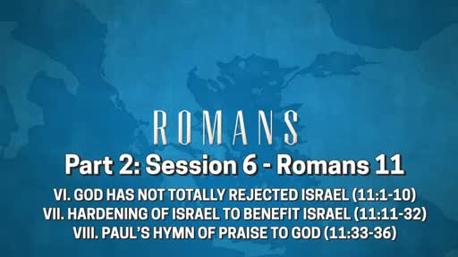 Romans - Part 2: Session 7 (11:16-36)