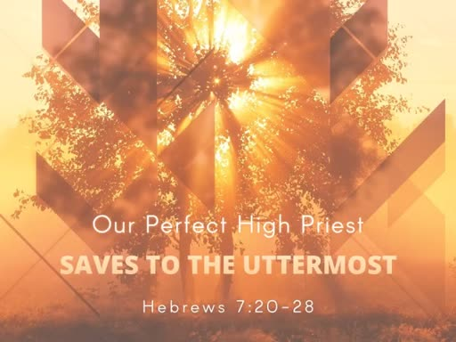 Our High Priest Saves To The Uttermost