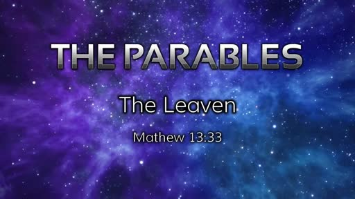 Parables: The Leaven