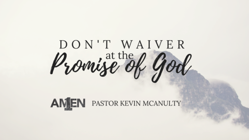 Don't Waver at the Promise fo God