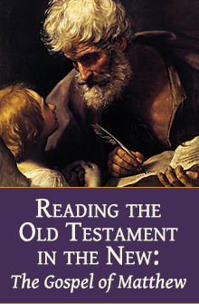 Reading the Old Testament in the New: The Gospel of Matthew