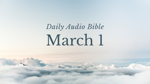 Daily Audio Bible – March 1, 2018