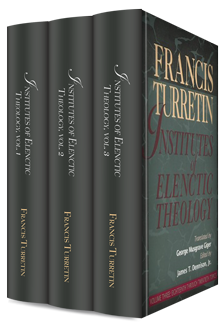 Institutes of Elenctic Theology (3 vols.)