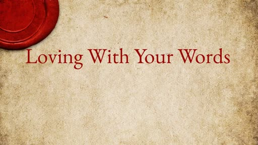 Loving With Your Words
