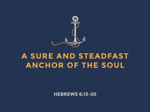 A Sure and Steadfast Anchor of the Soul