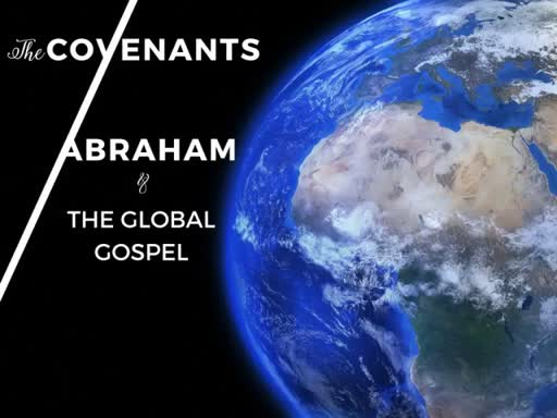 The Covenant of Grace: Abraham and the Global Gospel
