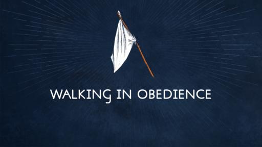 WALKING IN OBEDIENCE