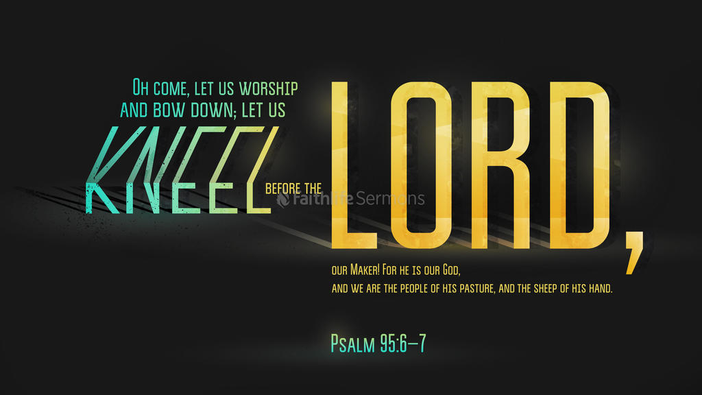 Psalm 95:6–7 large preview