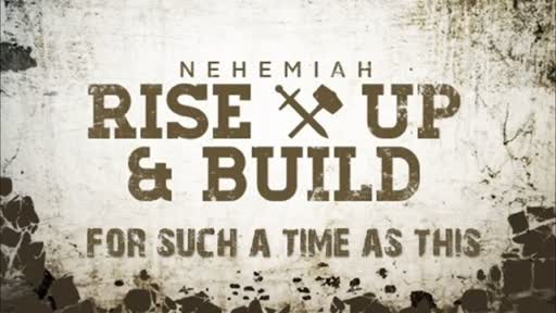 Rise and Build: Nehemiah 1-8