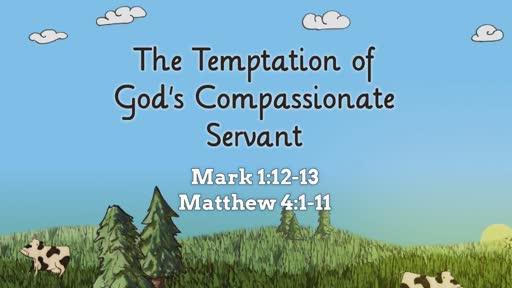 The Temptation of God's Compassionate Servant