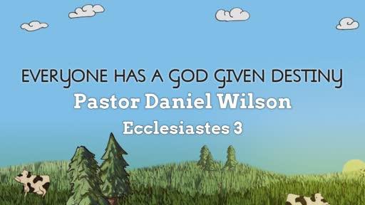 Everyone Has A God Given Destiny