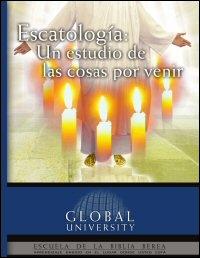 Escatología: Un estudio de las cosas por venir
