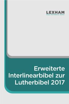 Erweiterte Interlinearbibel zur Lutherbibel 2017