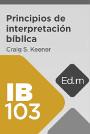 Educación Móvil: IB103 Principios de interpretación bíblica