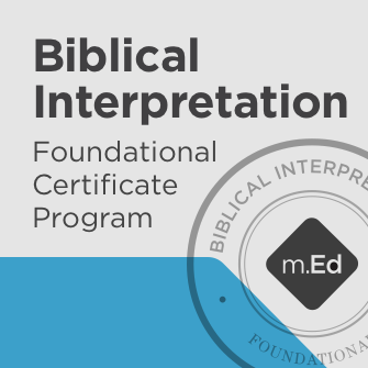 Biblical Interpretation: Foundational Certificate Program
