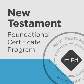 New Testament: Foundational Certificate Program