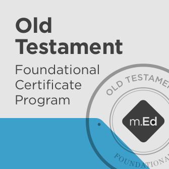 Old Testament: Foundational Certificate Program