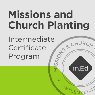 Missions and Church Planting: Intermediate Certificate Program