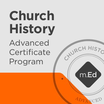 Church History: Advanced Certificate Program