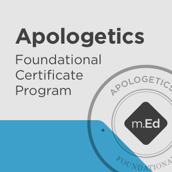 Apologetics: Foundational Certificate Program