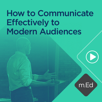 How to Communicate Effectively to Modern Audiences (0.75 hour course)