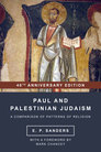 Paul and Palestinian Judaism: A Comparison of Patterns of Religion, 40th Anniversary Edition