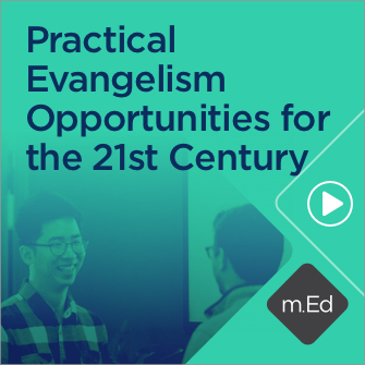 Practical Evangelism Opportunities for the 21st Century (1 hour course)
