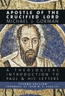 Apostle of the Crucified Lord: A Theological Introduction to Paul and His Letters, Second Edition