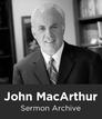 John MacArthur Sermon Archive (3,127 sermons)
