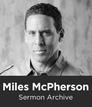 Miles McPherson Sermon Archive (419 Sermons)