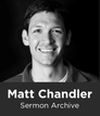 Matt Chandler Sermon Archive (369 Sermons)