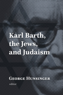 Karl Barth, the Jews, and Judaism