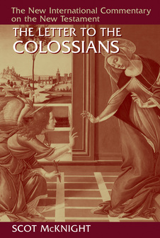 The New International Commentary on the New Testament: The Letter to the Colossians