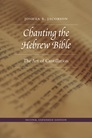 Chanting the Hebrew Bible, Second Edition: The Art of Cantillation