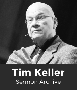 Timothy Keller Sermon Archive, 1989-2015