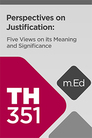 Mobile Ed: TH351 Perspectives on Justification by Faith: Five Views on Its Meaning and Significance (4 hour course)